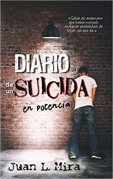 DIARIO DE UN SUICIDA EN POTENCIA