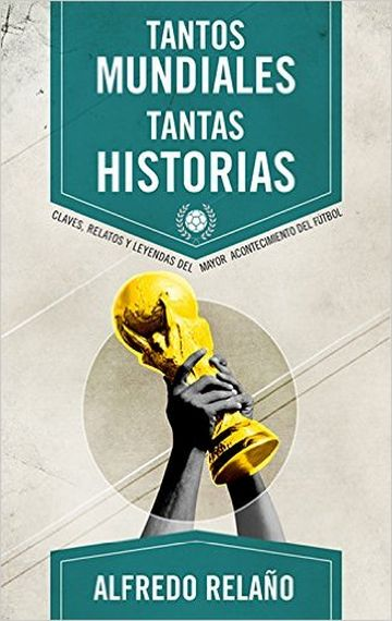 TANTOS MUNDIALES, TANTAS HISTORIAS
