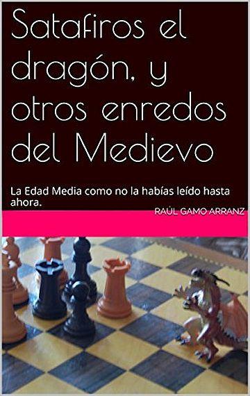 SATAFIROS EL DRAGON Y OTROS ENREDOS DEL MEDIEVO