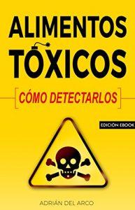 Alimentos tóxicos: cómo detectarlos